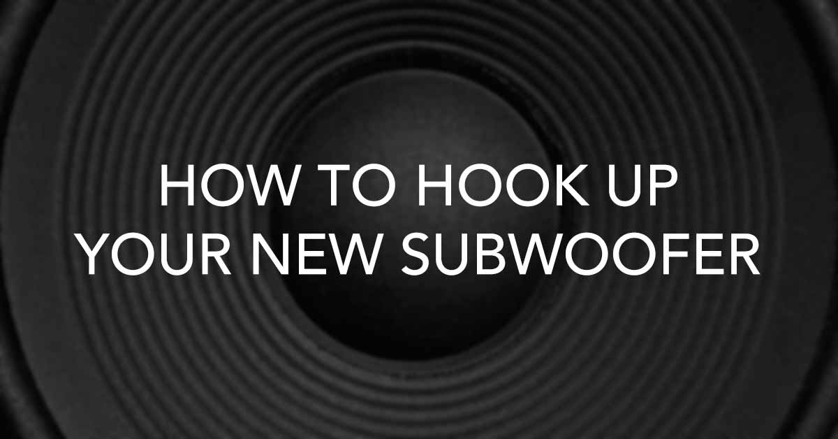 What do i need to hook up subwoofers
