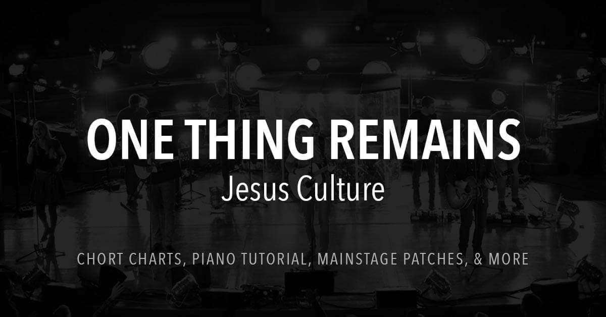 One Thing Remains Lyrics Chords Jesus Culture