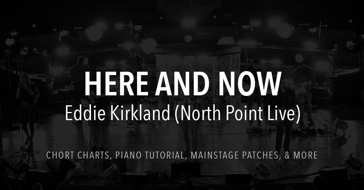 Here And Now Lyrics Chords Eddie Kirkland