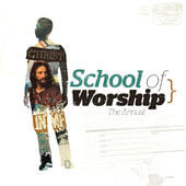 School of Worship - Christ In Me - The Annual