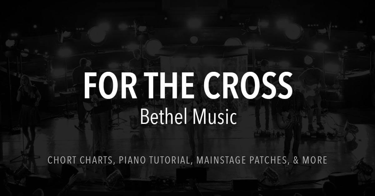 For the Cross - Lyrics & Chords - Bethel Music