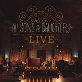 All Sons & Daughters - Live