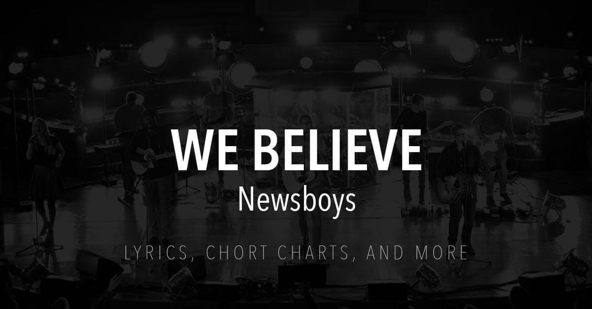 We Believe - Lyrics & Chords - Newsboys