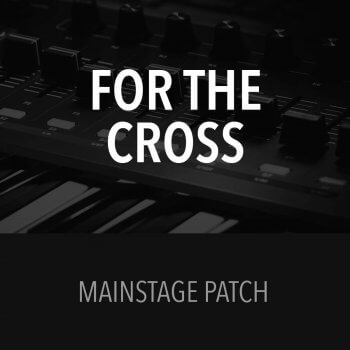 MainStage Patch - For the Cross - Bethel