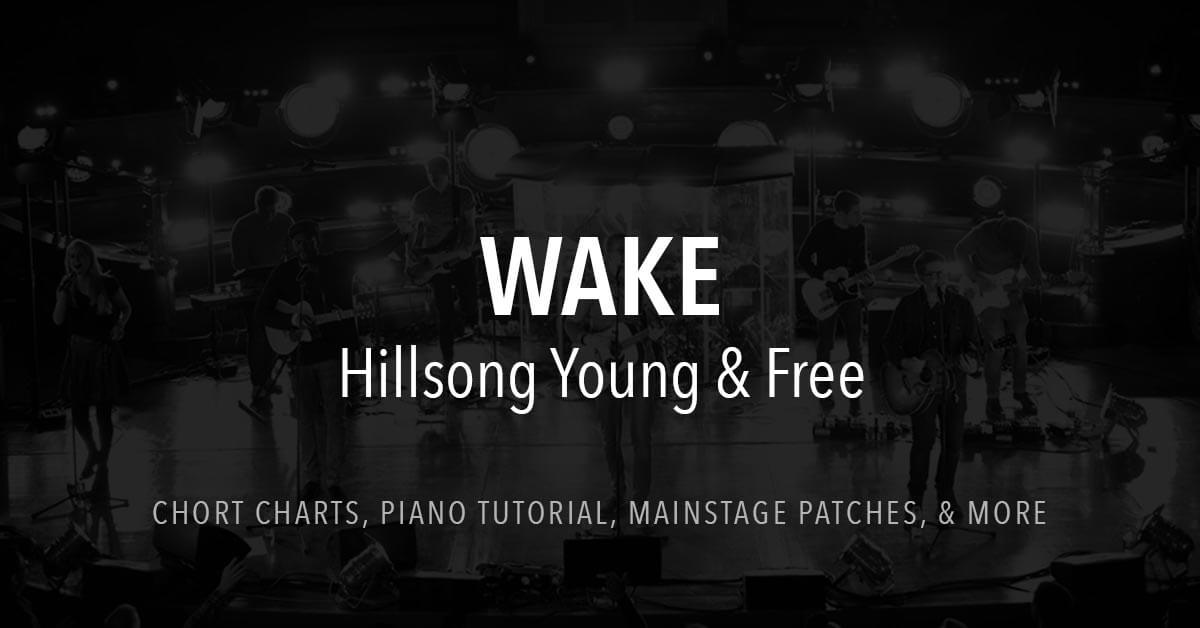 Wake Lyrics Chords Hillsong Young Free