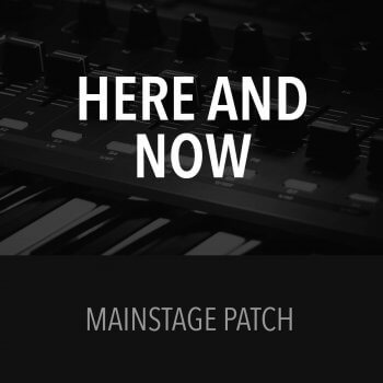 MainStage Patch - Here and Now - Eddie Kirkland