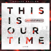 This Is Our Time - Planetshakers