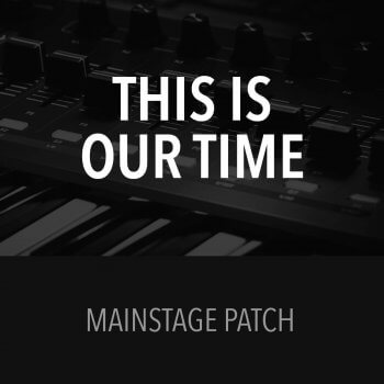 MainStage Patch - This Is Our Time - Planetshakers