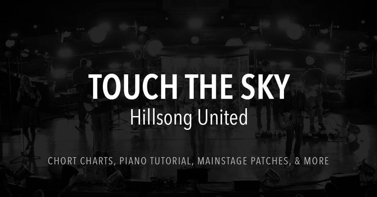 Touch The Sky Lyrics Chords Hillsong United