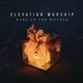 Wake Up the Wonder - Elevation Worship