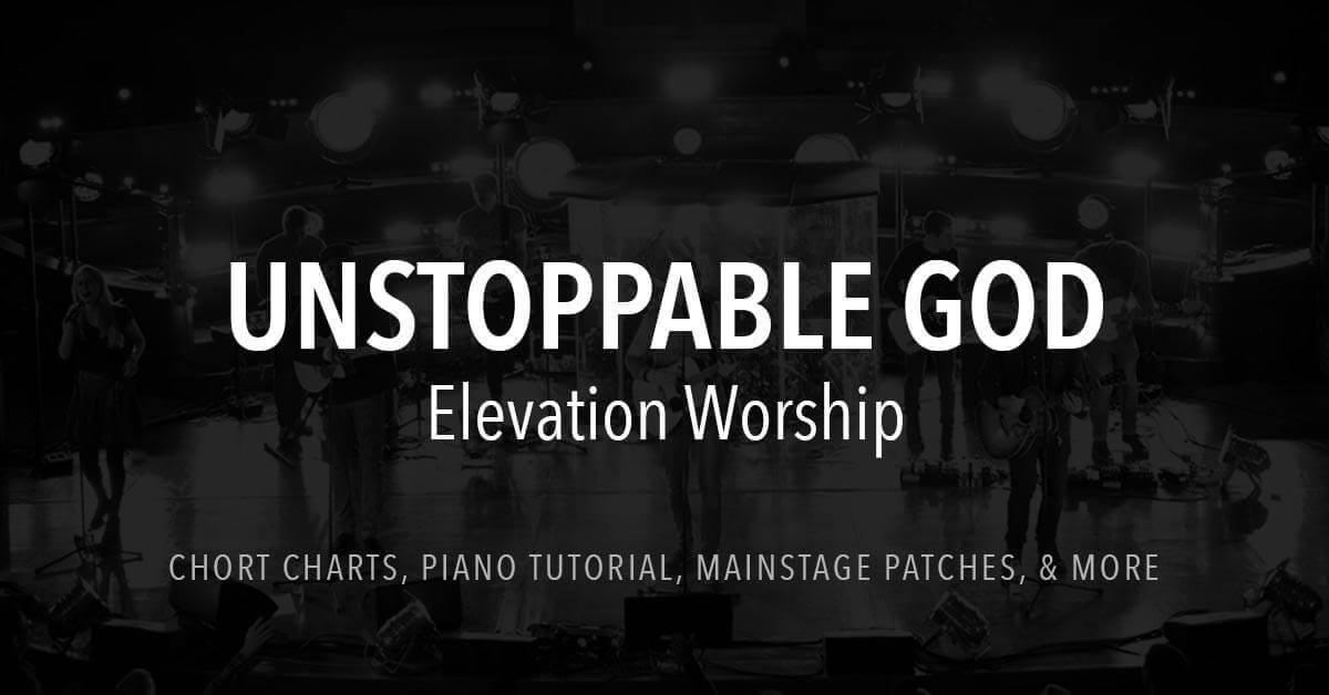 Unstoppable God - Lyrics & Chords - Elevation Worship