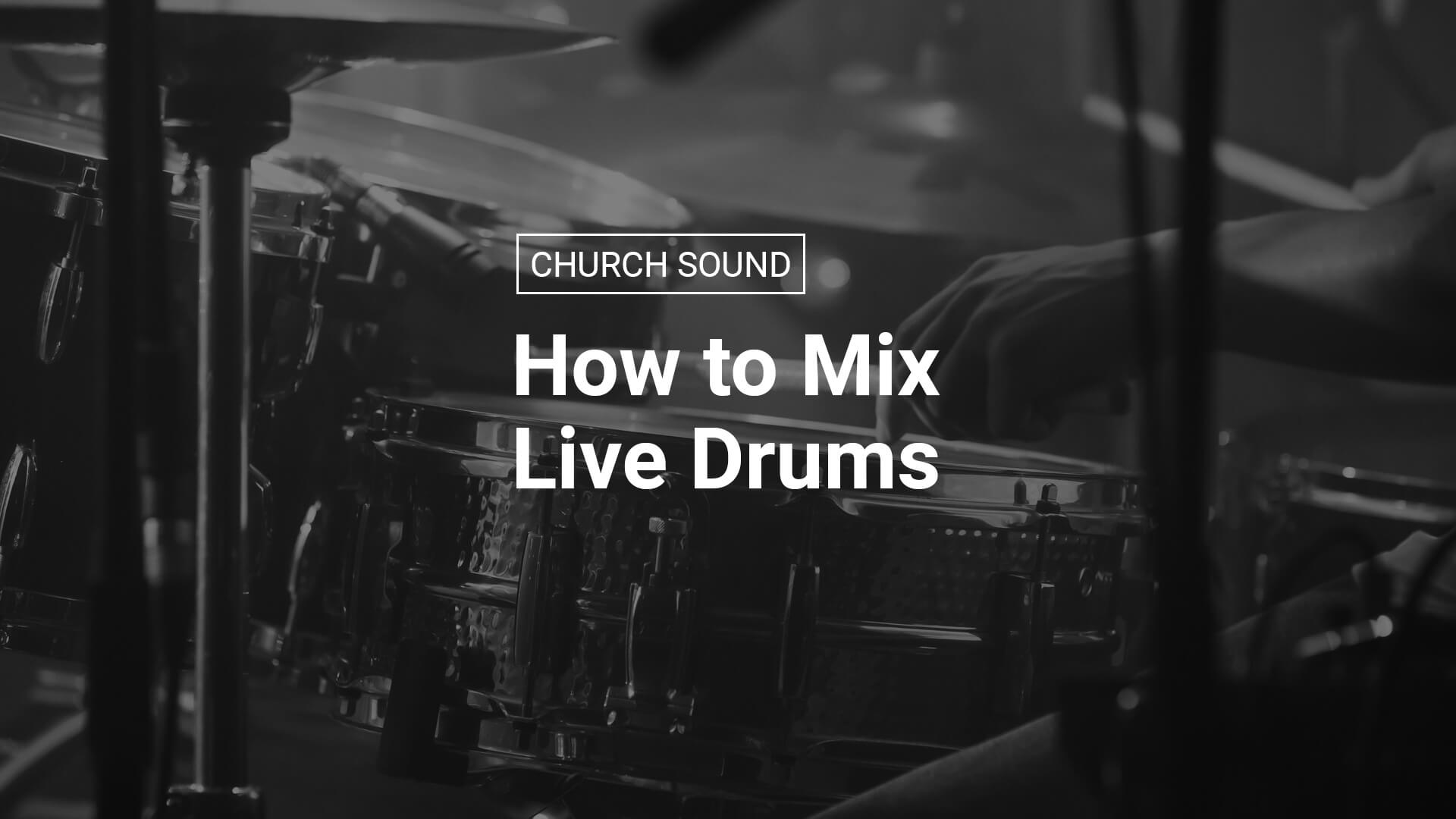 Mixing Live Drums: EQ, Compression & Gating