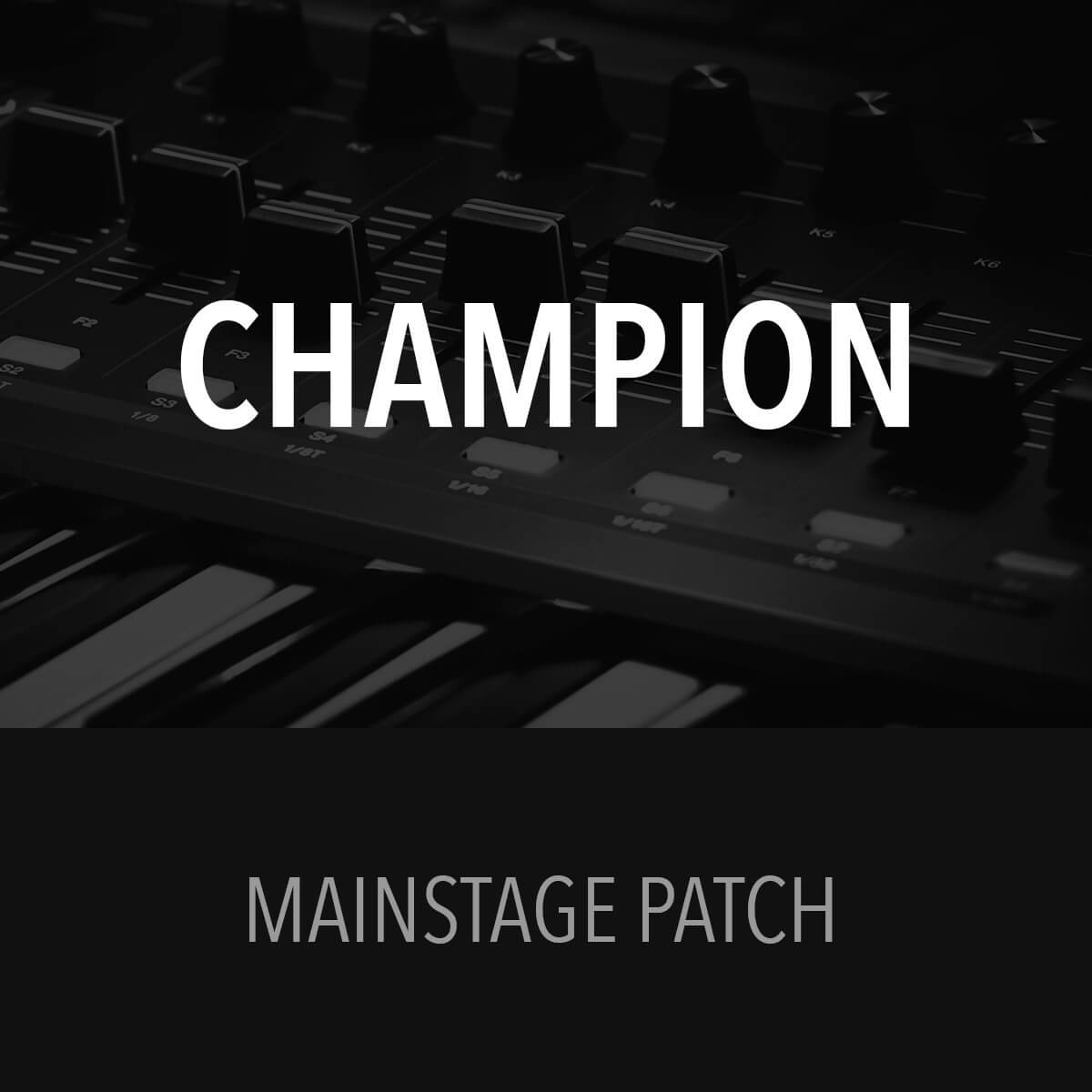 Champion - MainStage Patch - Bryan & Katie Torwalt