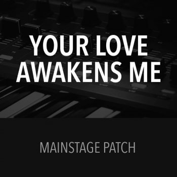MainStage Patch - Your Love Awakens Me - Phil Wickham