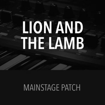 Lion and the Lamb - MainStage Patch