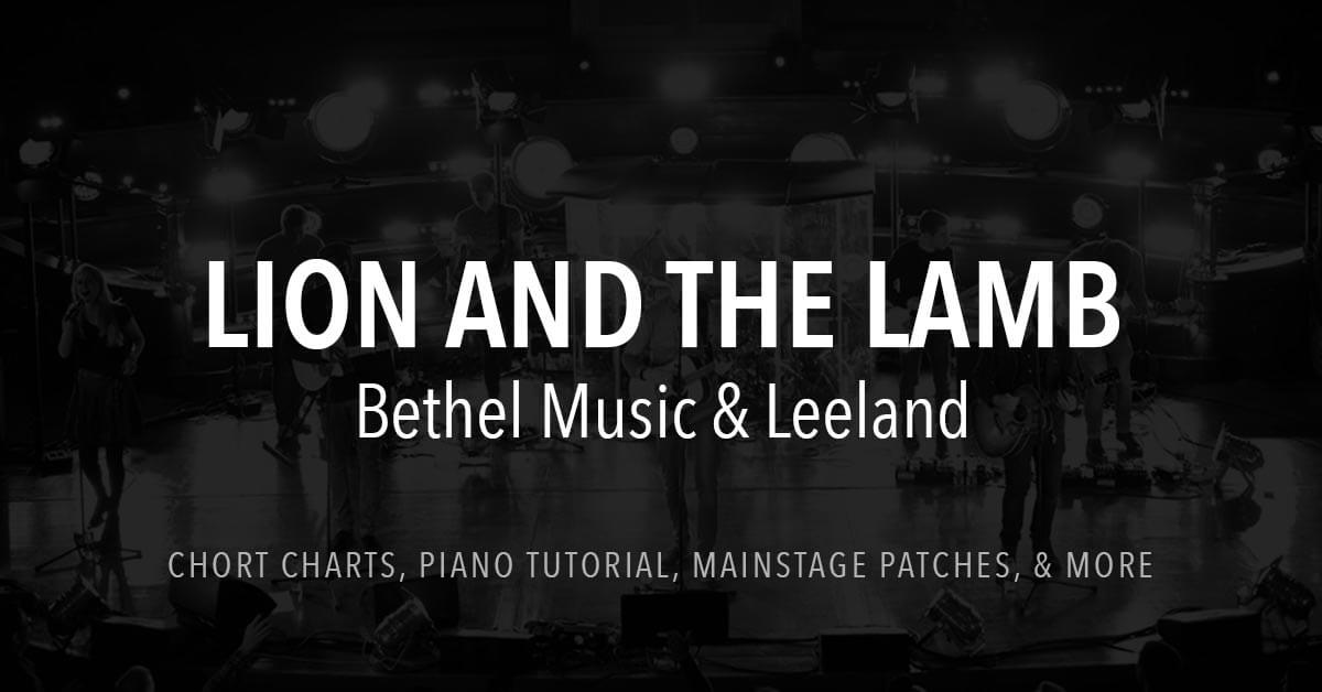 Lion and the Lamb - Lyrics & Chords - Bethel Music & Leeland