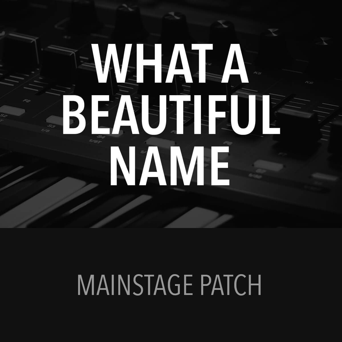 What a Beautiful Name - MainStage Patch