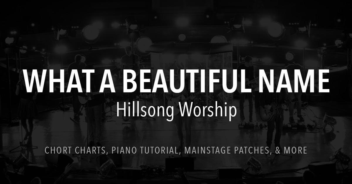 What a Beautiful Name - Lyrics & Chords - Hillsong Worship