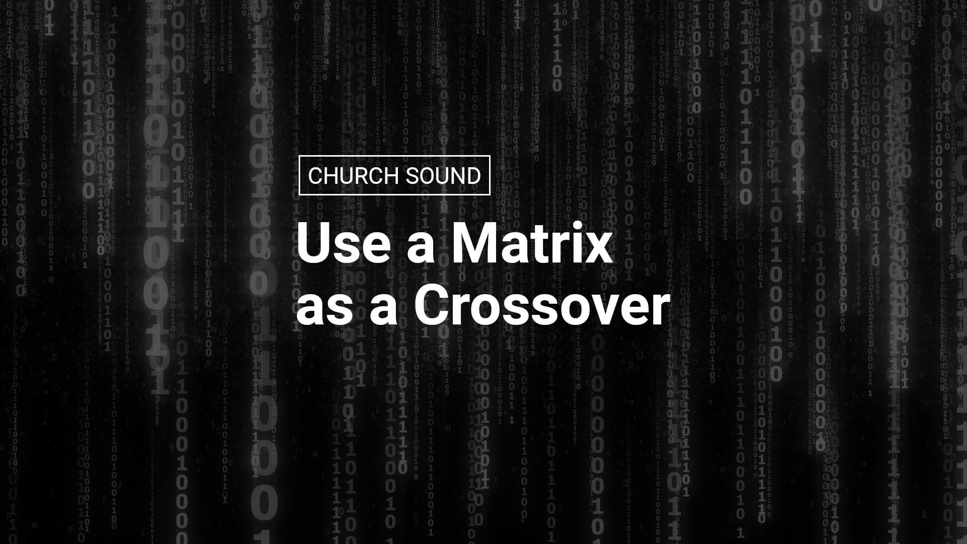 How to Use a Matrix as a Crossover