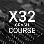 Behringer X32 Crash Course