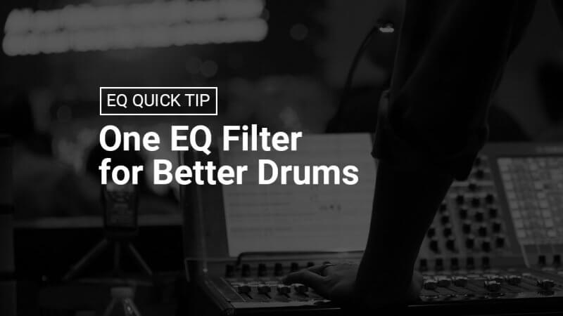 One EQ Filter for Better Drums