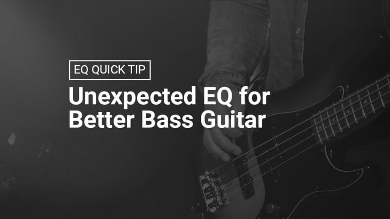 Unexpected EQ for Better Bass Guitar