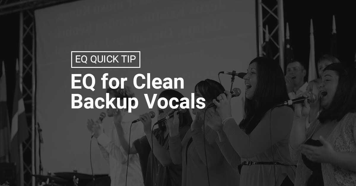 EQ for Clean Backup Vocals