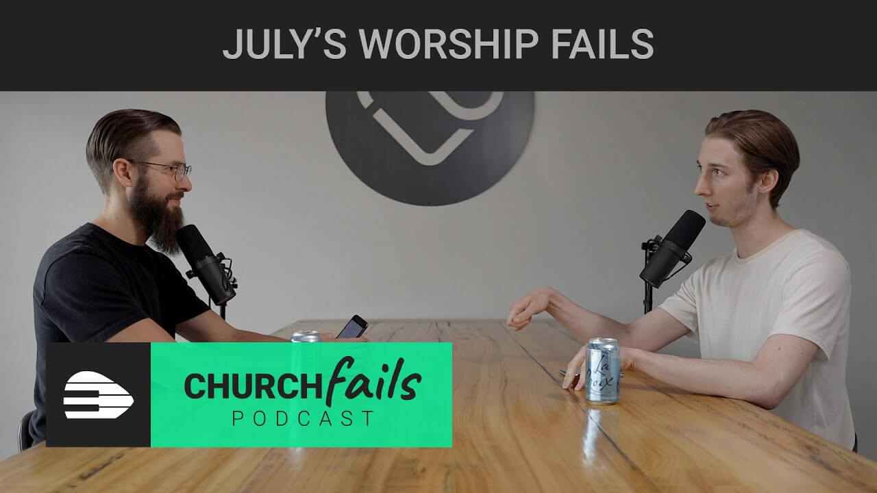 Ep 13: Recent Worship Leader Fails