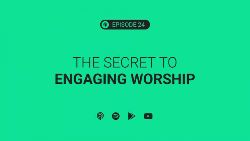 Ep 24: The Secret to Engaging Worship ft. Josh Huseby